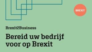 Brexit2Business: bereid uw bedrijf voor op Brexit